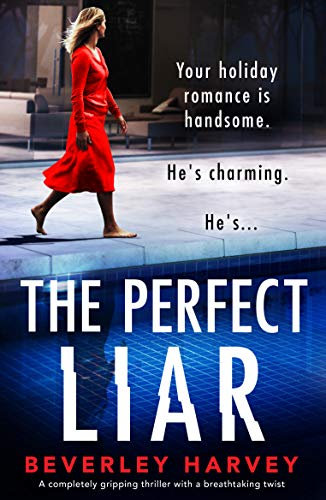 The Perfect Liar: A completely gripping thriller with a breathtaking twist by [Beverley Harvey]