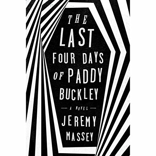 The Last Four Days of Paddy Buckley audiobook cover art