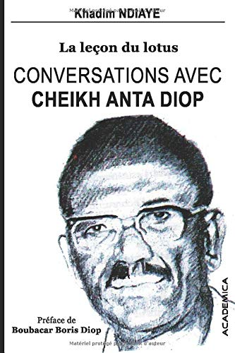 Conversations Avec Cheikh Anta Diop La Lecon Du Lotus