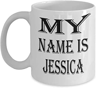 Awesome Jessica Gifts 11oz Coffee Mug - My Name Is - Best Inspirational Gifts and Sarcasm ak1714