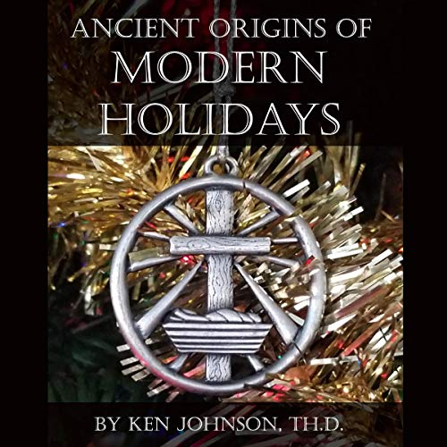 Ancient Origins of Modern Holidays audiobook cover art