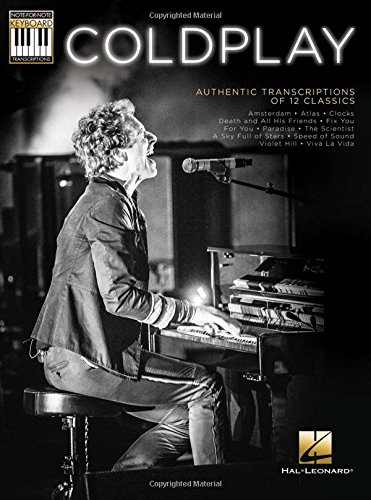Coldplay: Authentic Transcriptions Of 12 Classics: Songbook für Keyboard: Note-For-Note Keyboard Transcriptions