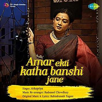 Amar Ekti Katha Banshi Jane - Single