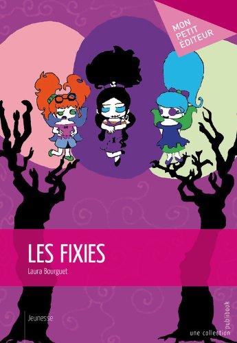 Les Fixies (MON PETIT EDITE) (French Edition)