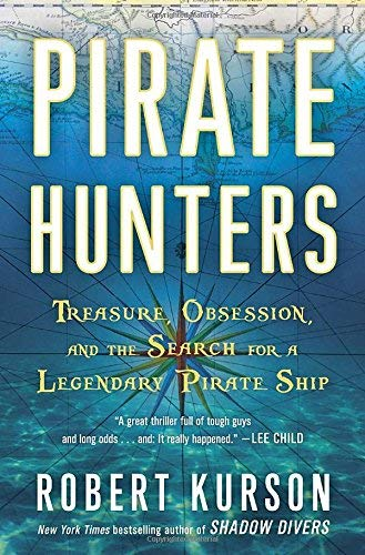 Pirate Hunters: Treasure, Obsession, and the Search for a Legendary Pirate Ship by Robert Kurson (2015-06-16)