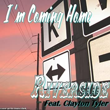 I'm Coming Home (feat. Clayton Tyler)