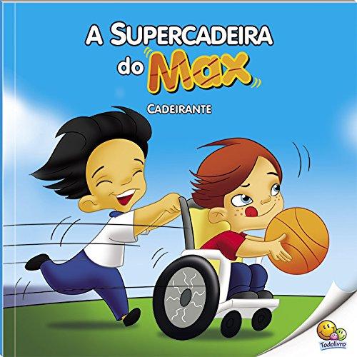 Inclusão Social: Supercadeira do Max (Cadeirante) (Nível 3 / Paradidáticos Todolivro)