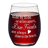 Friend Gift - Side By Side Or Miles Apart, Dear Friends Are Always Close To The Heart Stemless Wine Glass, 15 Oz Best Friend Wine Glass for Women BFF Sister Friend, Gift Idea for Birthday Christmas