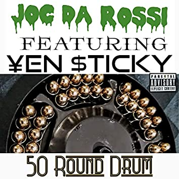 50 Round Drum (feat. Yen Sticky)