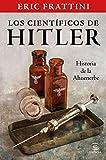 Los científicos de Hitler. Historia de la Ahnenerbe (NO FICCIÓN)...