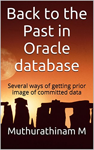 Back to the Past in Oracle database: Several ways of getting prior image of committed data