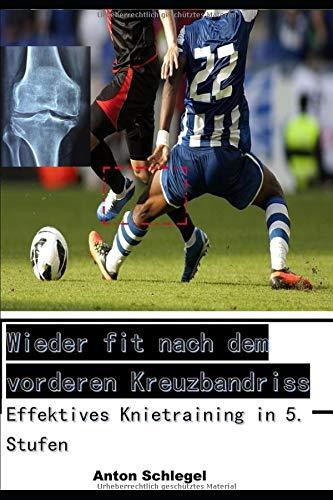 Wieder fit nach dem vorderen Kreuzbandriss: Effektives Knietraining in 5. Stufen