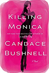 Killing Monica by Candace Bushnell - Summer Reading List