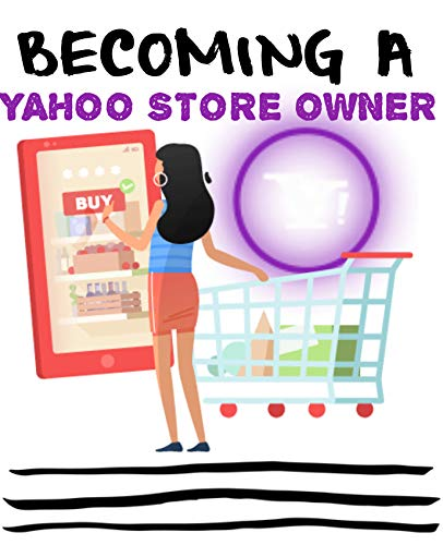 Becoming a Yahoo Store Owner (English Edition)