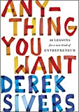 Anything You Want: 40 Lessons for a New Kind of Entrepreneur (English Edition)