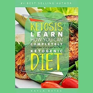 Ketosis: Learn How You Can COMPLETELY Transform Your Body With The Ketogenic Diet! cover art