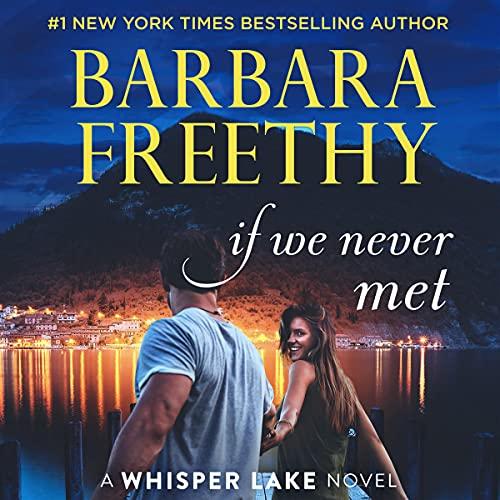 If We Never Met: Whisper Lake, Book 5
