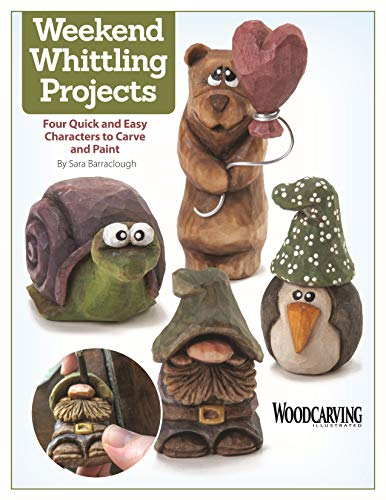 Weekend Whittling Projects: Four Quick and Easy Characters to Carve and Paint (Fox Chapel Publishing) (Woodcarving Illustrated) Patterns and Step-by-Step Instructions for Penguin, Bear, Snail, & More