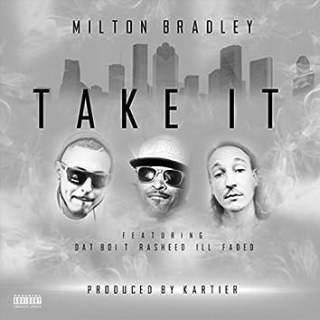 Take It (feat. Ill Faded, Dat Boi T & Rasheed)