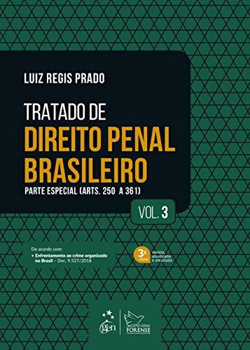 Tratado de Direito Penal Brasileiro - Parte Especial - Vol. 3: Parte Especial (arts. 250 a 361): Volume 3