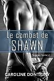 Le combat de Shawn: Supras tome 2 (Romance / Littérature sentimentale)