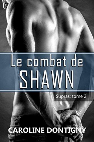 Le combat de Shawn: Supras tome 2 (French Edition)