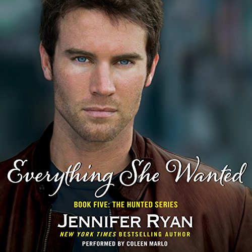 Everything She Wanted     Book Five: The Hunted Series              By:                                                                                                                                 Jennifer Ryan                               Narrated by:                                                                                                                                 Coleen Marlo                      Length: 9 hrs and 9 mins     123 ratings     Overall 4.6