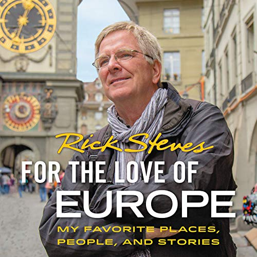 For the Love of Europe Audiobook By Rick Steves cover art