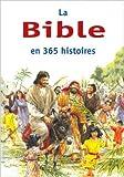 La Bible en 365 histoires de BATCHELOR Mary ,Mary Batchelor (Sous la direction de),John Haysom (Illustrations) ( 1 janvier 2010 )