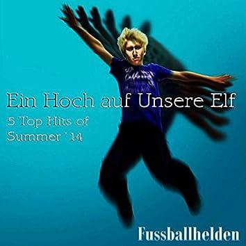 Ein Hoch auf unsere Elf (5 Tops Hits of Summer 2014)