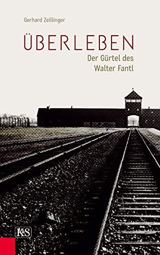 Überleben: Der Gürtel des Walter Fantl