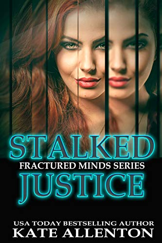 Stalked Justice (Fractured Minds Series Book 1)