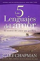 Los 5 Lenguajes del amor / The Five Love Languages: El secreto del amor que perdura / How to Express Heartfelt Commitment to Your Mate