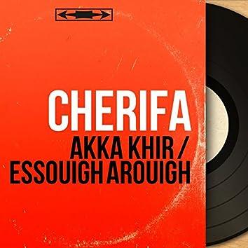 Akka Khir / Essouigh Arouigh (Mono Version)