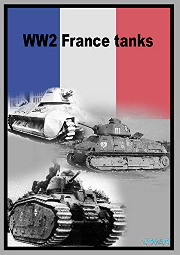 WW2 France tanks: Pictures (English Edition)