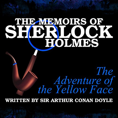 The Memoirs of Sherlock Holmes: The Adventure of the Yellow Face audiobook cover art