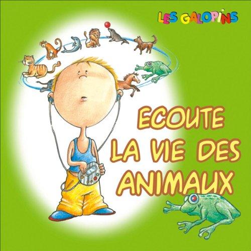 Ecoute la vie des animaux audiobook cover art