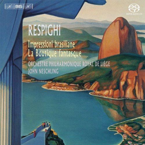 レスピーギ : ブラジルの印象 | 風変わりな店 (Respighi : Impressioni braziliane | La Boutique fantasque / Orchestre Philharmonique Royal de Liege , John Neschling) [SACD Hybrid] [輸入盤]