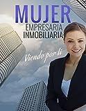 Mujer, Empresaria Inmobiliaria: 10 Historias de éxito de mujeres empresarias en el ambito inmobiliario