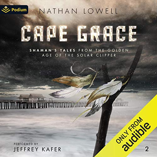 Cape Grace Audiobook By Nathan Lowell cover art