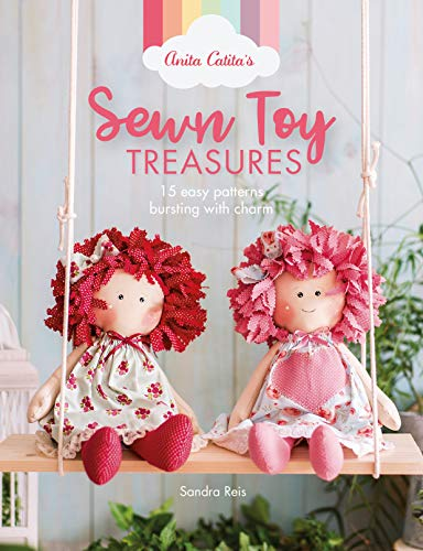 Compare Textbook Prices for Anita Catita's Sewn Toy Treasures: 15 easy patterns bursting with charm  ISBN 9781446308288 by Reis, Sandra