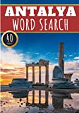 Antalya Word Search: 40 Fun Puzzles With Words Scramble for Adults, Kids and Seniors | More Than 300 Words On Antalya and Turkish Cities, Famous Place ... History Terms and Heritage Vocabulary