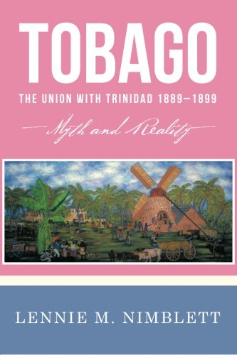 Tobago: The Union With Trinidad 1889–1899-myth and Reality