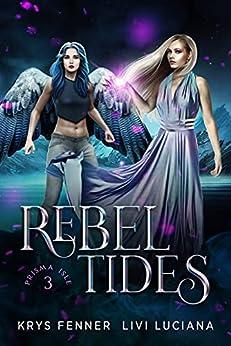 Rebel Tides (Prisma Isle Book 3) by [Krys Fenner, Livi Luciana]