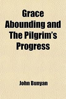 Grace Abounding and the Pilgrim's Progress (Volume 72; V. 698)