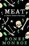 Meat: A Dark Urban Fantasy