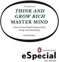 Creating Your Think and Grow Rich Master Mind: How to Form Powerful Master Mind Groups and Partnerships: A Penguin eSpecial fro m Tarcher (English Edition)