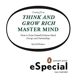Creating Your Think And Grow Rich Master Mind How To Form Powerful Master Mind Groups And Partnerships A Penguin Especial Fro M Tarcher Kindle Edition By Fotinos Joel Literature Fiction