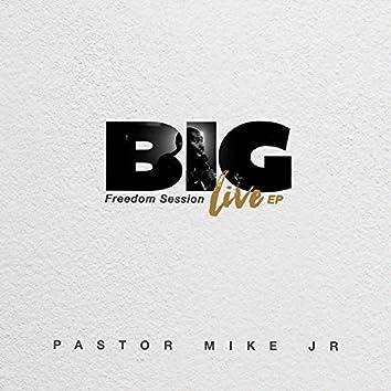 Big: Freedom Session (LIVE)