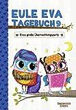 Eule Eva Tagebuch 9 - Kinderbücher ab 6-8 Jahre (Erstleser Mädchen): Evas große Übernachtungsparty
